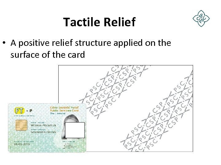 Tactile Relief • A positive relief structure applied on the surface of the card