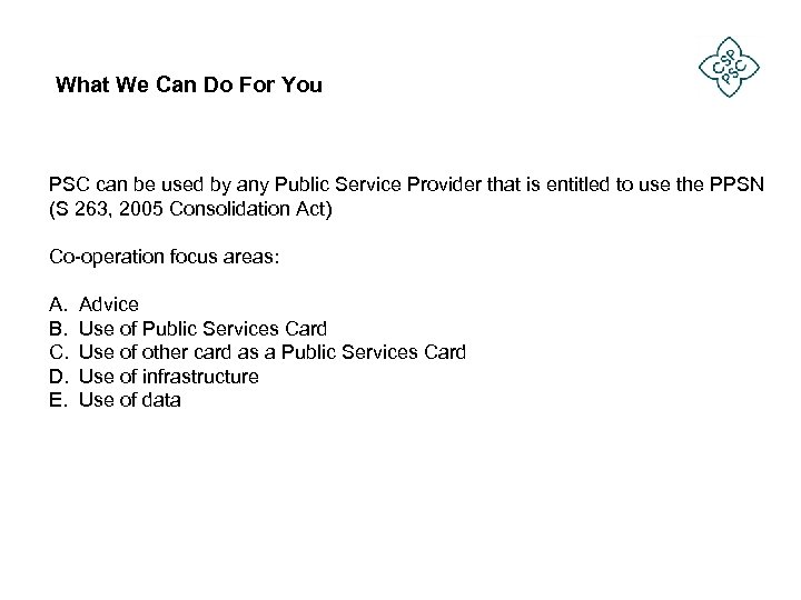What We Can Do For You PSC can be used by any Public Service