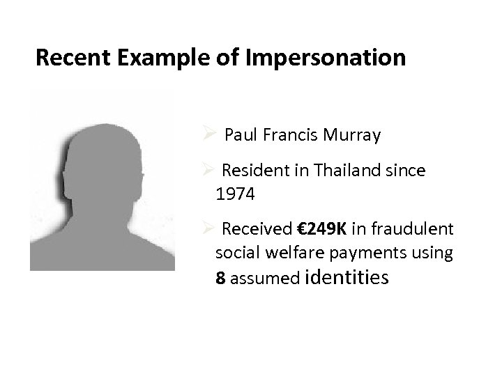 Recent Example of Impersonation Ø Paul Francis Murray Ø Resident in Thailand since 1974