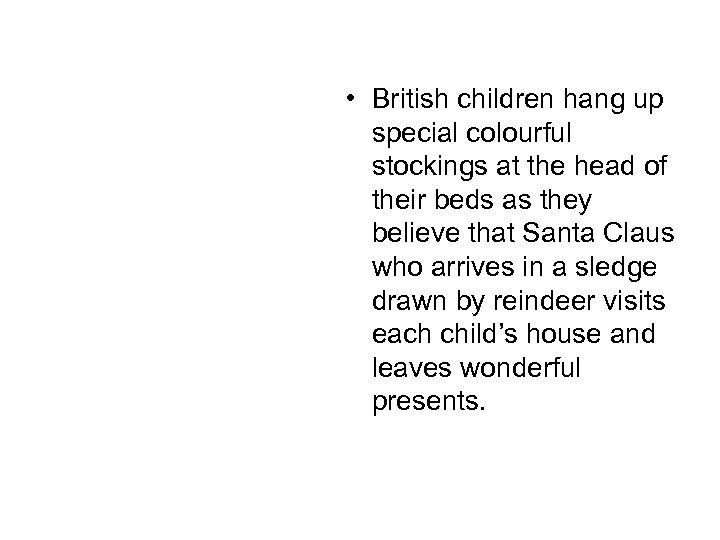 • British children hang up special colourful stockings at the head of their
