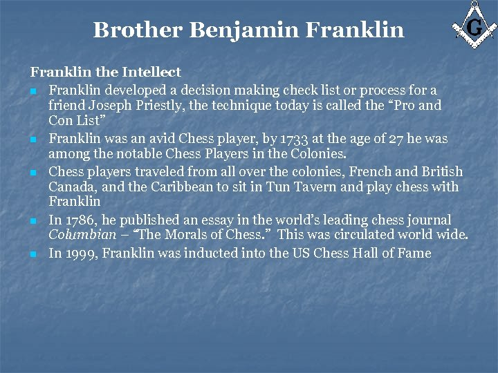 Brother Benjamin Franklin the Intellect n Franklin developed a decision making check list or