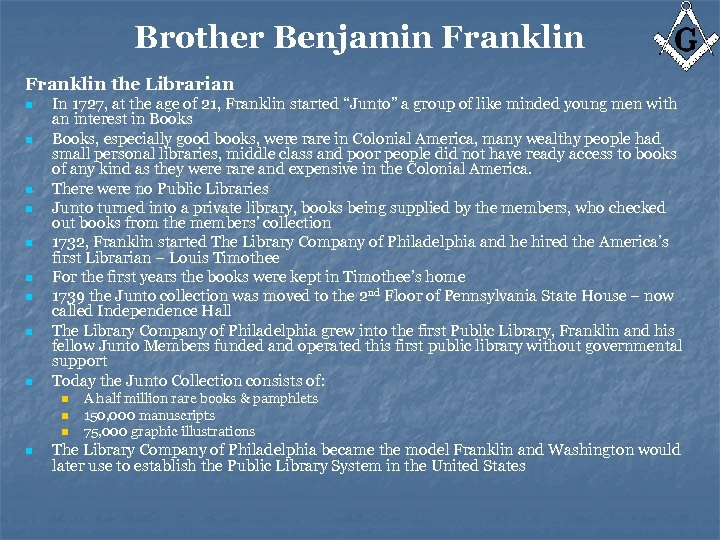 Brother Benjamin Franklin the Librarian n n n n In 1727, at the age