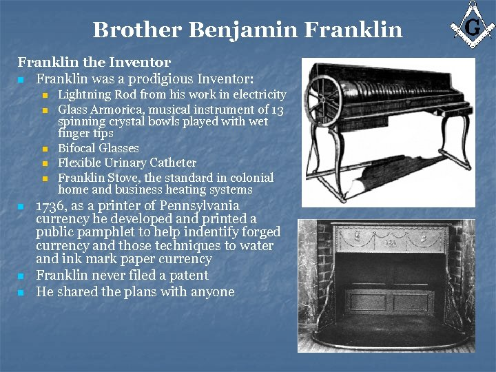 Brother Benjamin Franklin the Inventor n Franklin was a prodigious Inventor: n n n