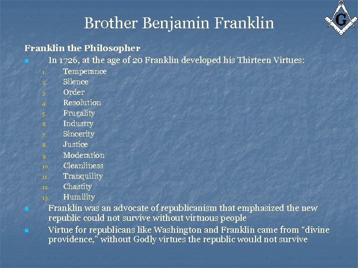 Brother Benjamin Franklin the Philosopher n In 1726, at the age of 20 Franklin