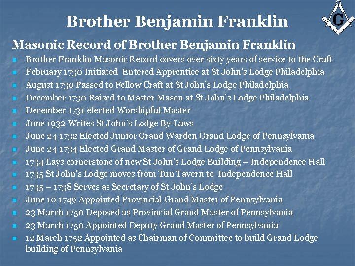Brother Benjamin Franklin Masonic Record of Brother Benjamin Franklin n n n Brother Franklin
