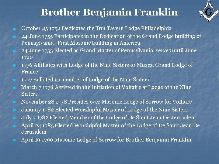 Brother Benjamin Franklin n n October 25 1752 Dedicates the Tun Tavern Lodge Philadelphia