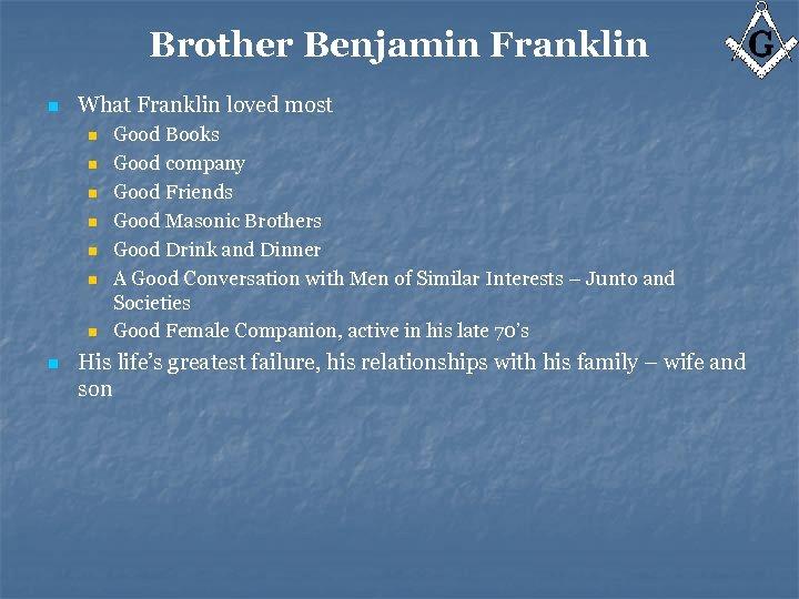 Brother Benjamin Franklin n What Franklin loved most n n n n Good Books