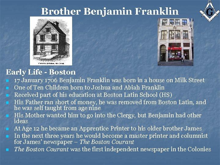 Brother Benjamin Franklin Early Life - Boston n n n n 17 January 1706