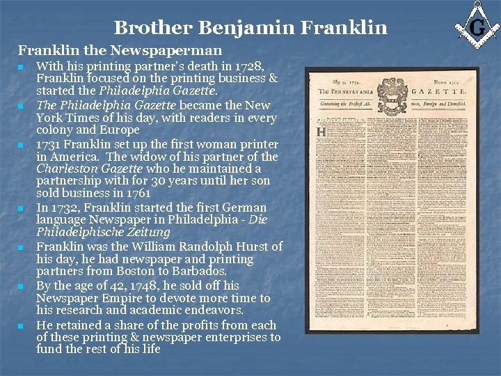 Brother Benjamin Franklin the Newspaperman n n n With his printing partner's death in