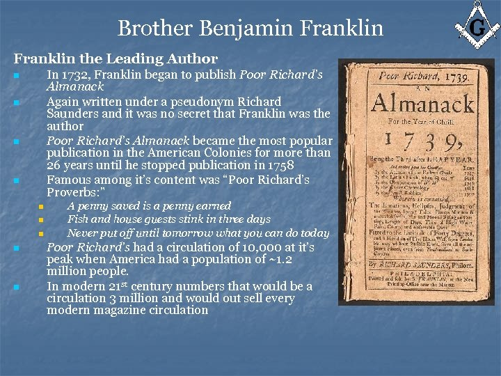 Brother Benjamin Franklin the Leading Author In 1732, Franklin began to publish Poor Richard's