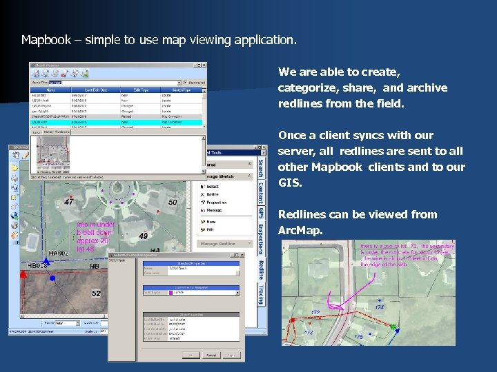 Mapbook – simple to use map viewing application. We are able to create, categorize,