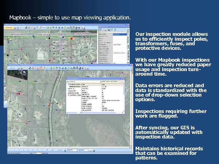 Mapbook – simple to use map viewing application. Our inspection module allows us to