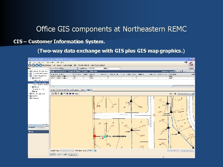 Office GIS components at Northeastern REMC CIS – Customer Information System. (Two-way data exchange