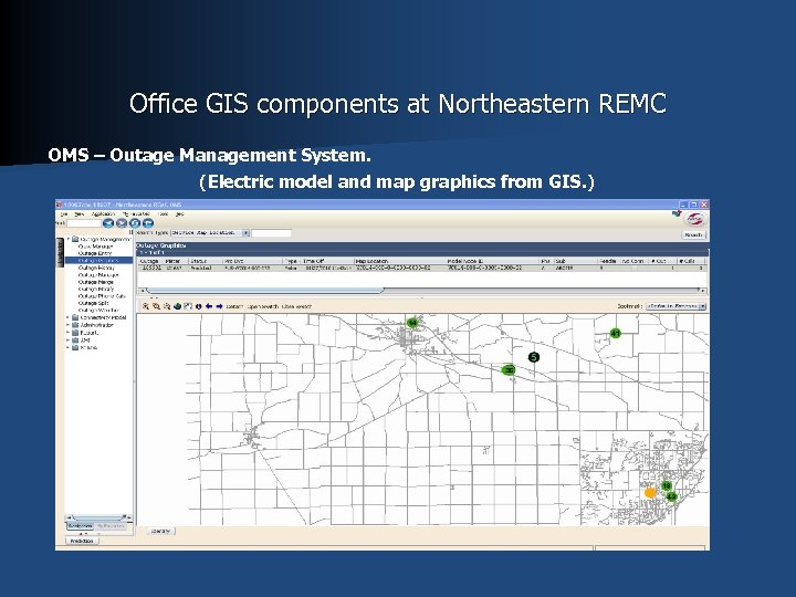 Office GIS components at Northeastern REMC OMS – Outage Management System. (Electric model and
