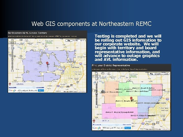 Web GIS components at Northeastern REMC Testing is completed and we will be rolling