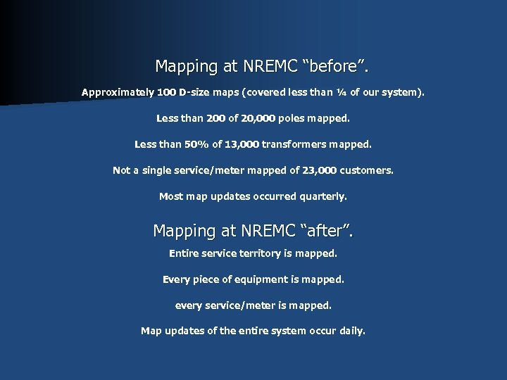 """Mapping at NREMC """"before"""". Approximately 100 D-size maps (covered less than ¼ of our"""