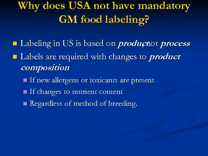 Why does USA not have mandatory GM food labeling? Labeling in US is based
