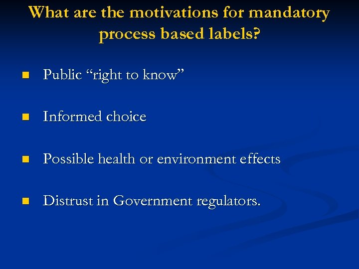 """What are the motivations for mandatory process based labels? n Public """"right to know"""""""