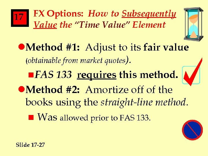 """17 FX Options: How to Subsequently Value the """"Time Value"""" Element l. Method #1:"""