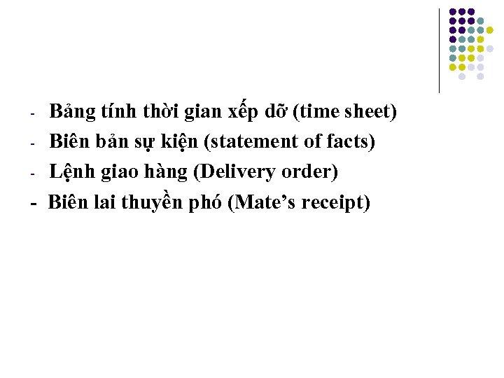Bảng tính thời gian xếp dỡ (time sheet) - Biên bản sự kiện (statement