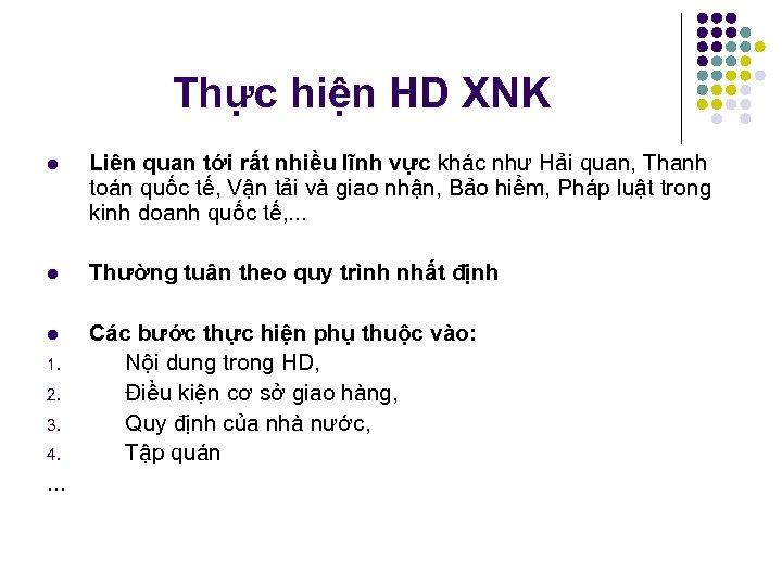 Thực hiện HD XNK l Liên quan tới rất nhiều lĩnh vực khác như