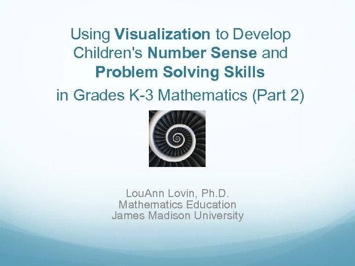 Using Visualization to Develop Children's Number Sense and Problem Solving Skills in Grades K-3