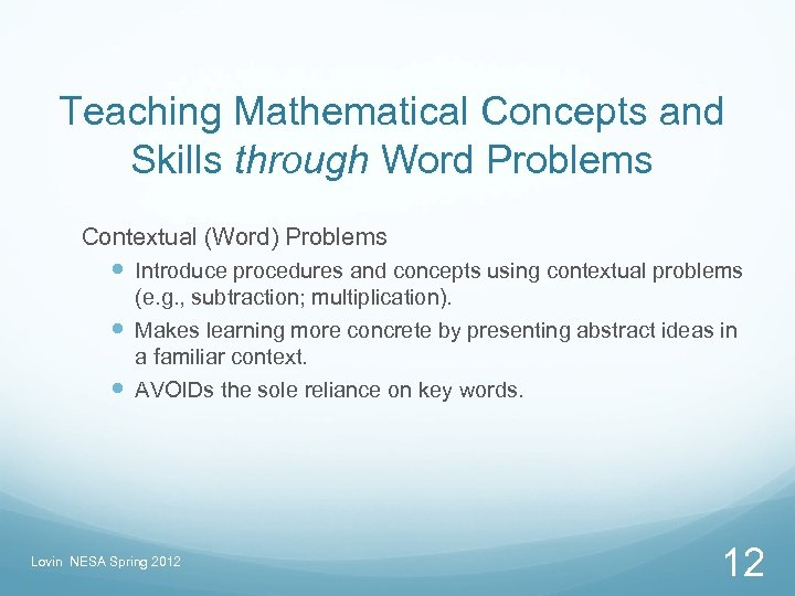 Teaching Mathematical Concepts and Skills through Word Problems Contextual (Word) Problems Introduce procedures and