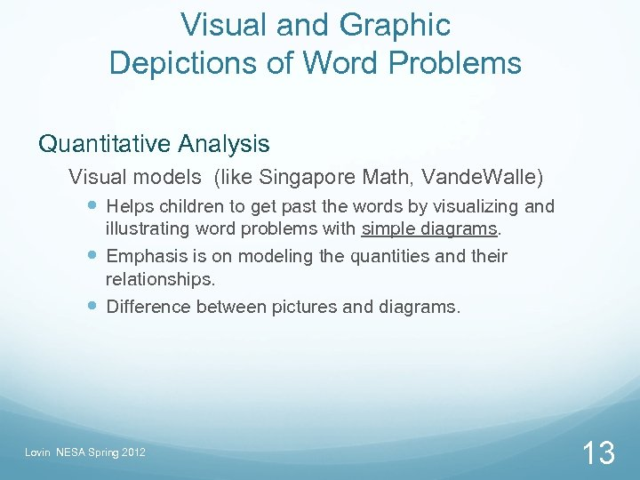Visual and Graphic Depictions of Word Problems Quantitative Analysis Visual models (like Singapore Math,