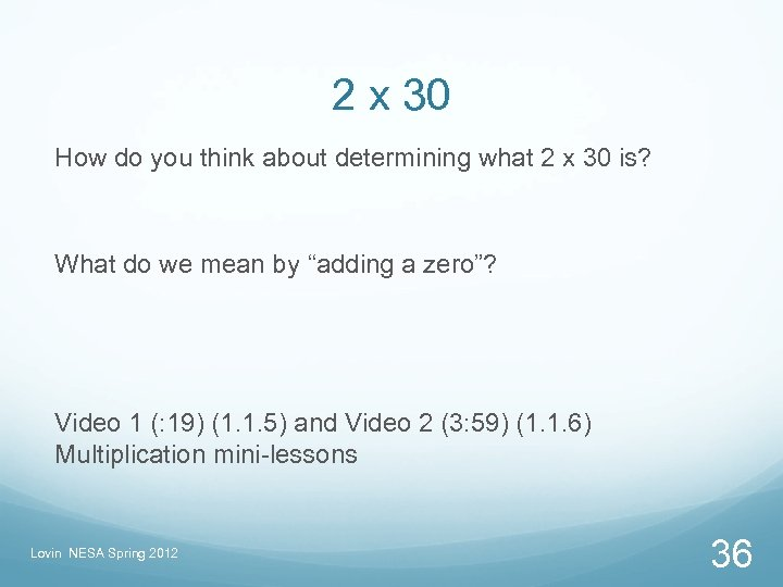 2 x 30 How do you think about determining what 2 x 30 is?