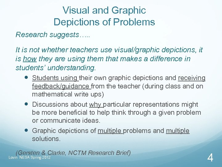 Visual and Graphic Depictions of Problems Research suggests…. . It is not whether teachers