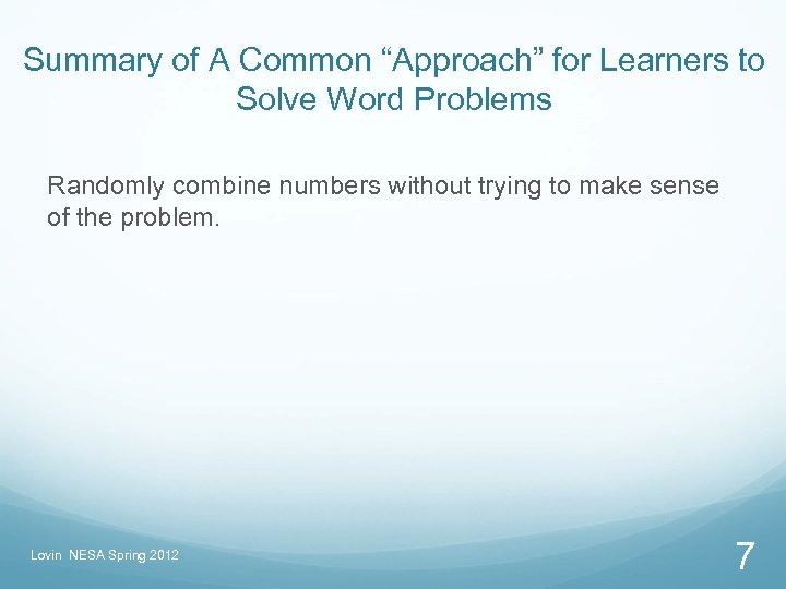 "Summary of A Common ""Approach"" for Learners to Solve Word Problems Randomly combine numbers"