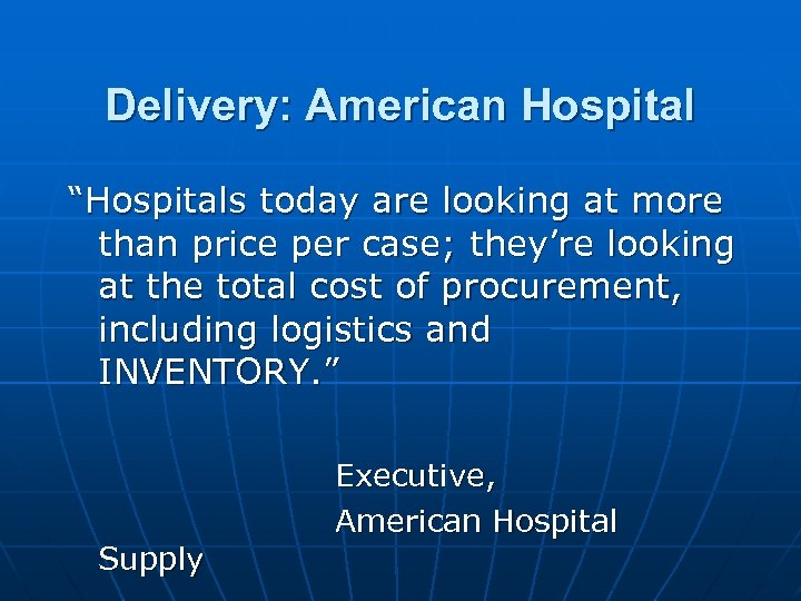 """Delivery: American Hospital """"Hospitals today are looking at more than price per case; they're"""