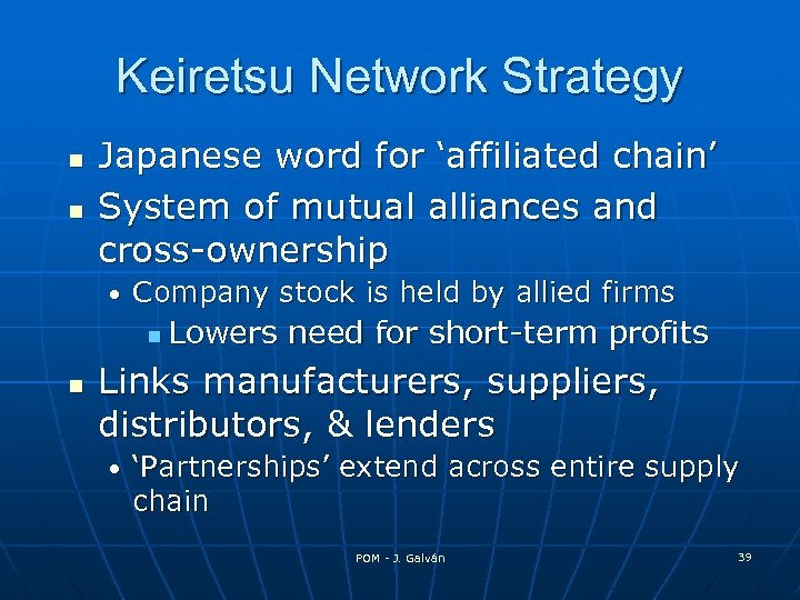 Keiretsu Network Strategy Japanese word for 'affiliated chain' System of mutual alliances and cross-ownership