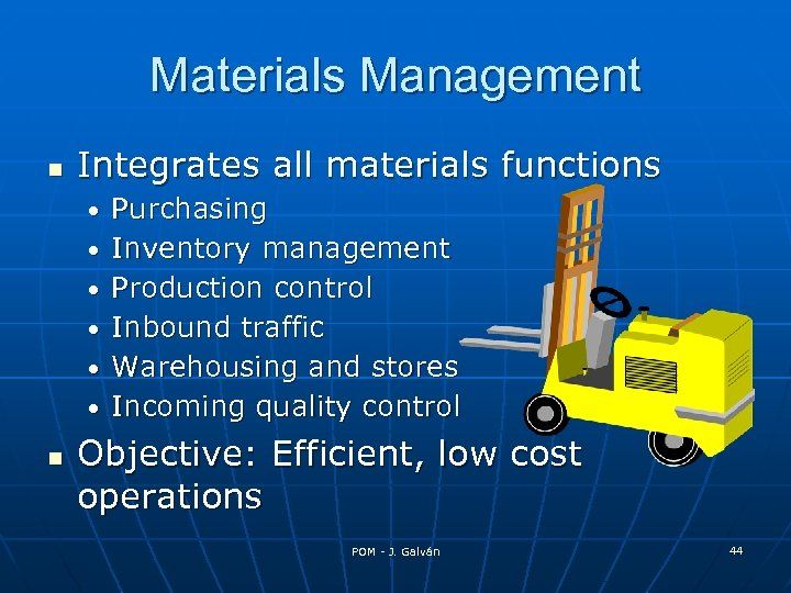 Materials Management Integrates all materials functions • • • Purchasing Inventory management Production control