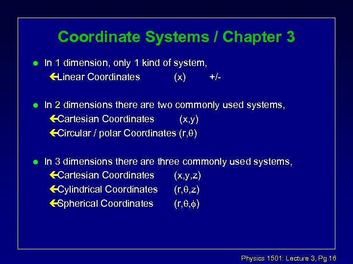 Coordinate Systems / Chapter 3 l In 1 dimension, only 1 kind of system,