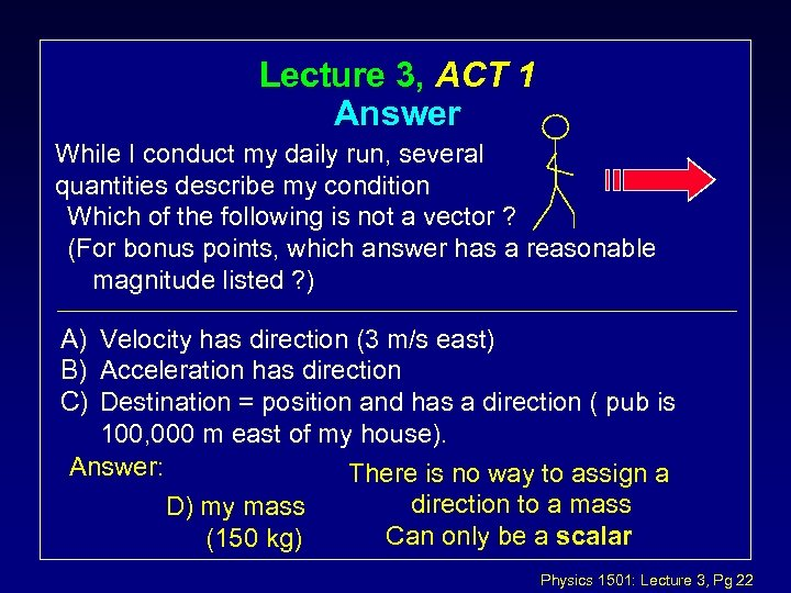 Lecture 3, ACT 1 Answer While I conduct my daily run, several quantities describe