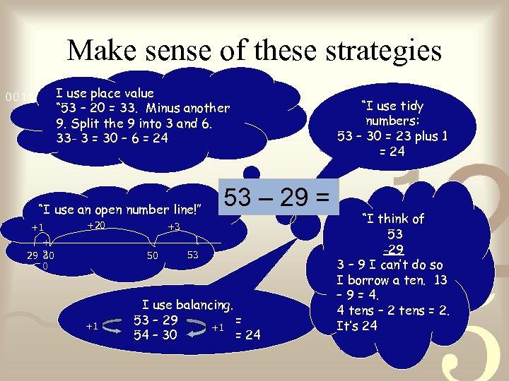 "Make sense of these strategies I use place value "" 53 – 20 ="