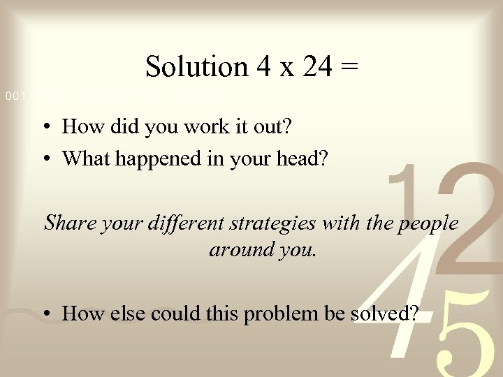 Solution 4 x 24 = • How did you work it out? • What
