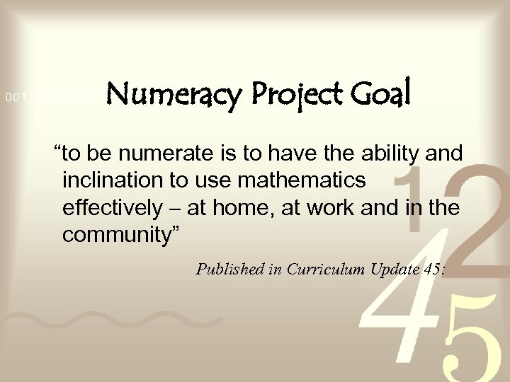 """Numeracy Project Goal """"to be numerate is to have the ability and inclination to"""