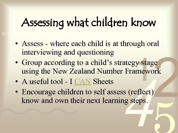 Assessing what children know • Assess - where each child is at through oral