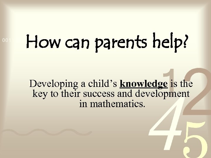 How can parents help? Developing a child's knowledge is the key to their success