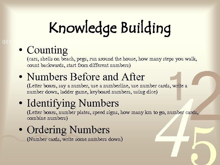Knowledge Building • Counting (cars, shells on beach, pegs, run around the house, how