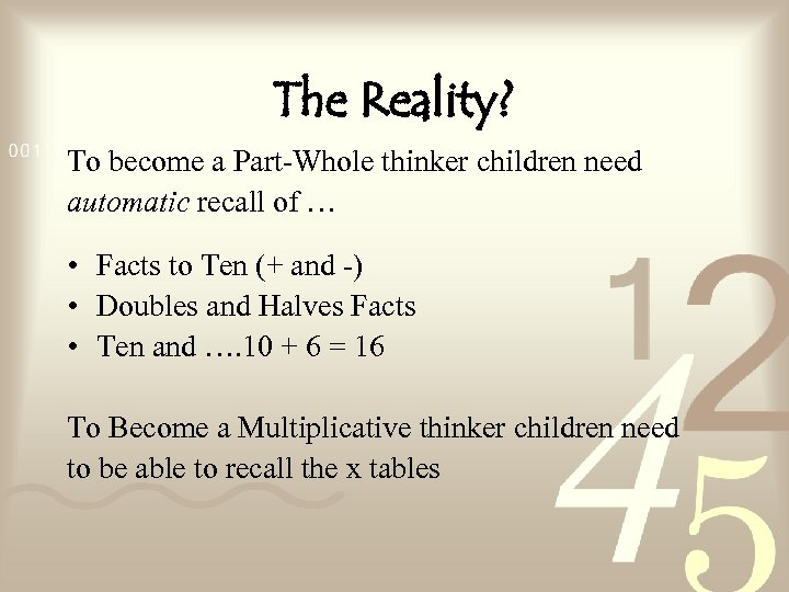 The Reality? To become a Part-Whole thinker children need automatic recall of … •
