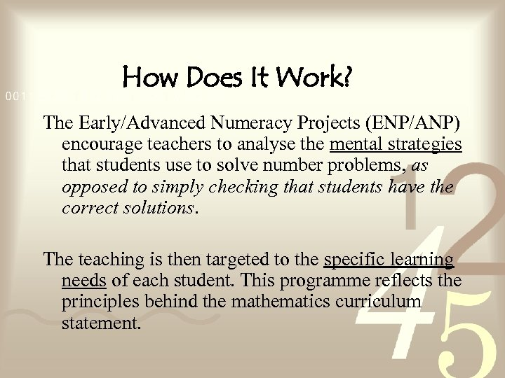 How Does It Work? The Early/Advanced Numeracy Projects (ENP/ANP) encourage teachers to analyse the