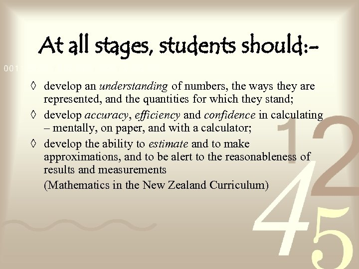 At all stages, students should: ◊ develop an understanding of numbers, the ways they