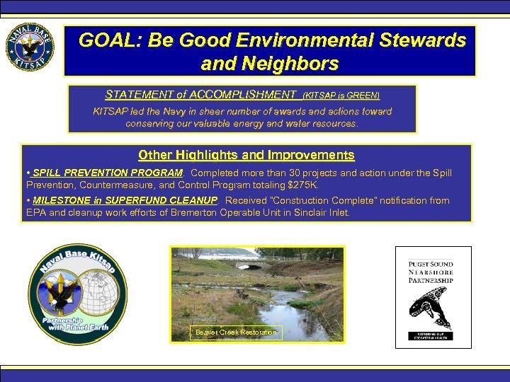 GOAL: Be Good Environmental Stewards and Neighbors STATEMENT of ACCOMPLISHMENT (KITSAP is GREEN) KITSAP