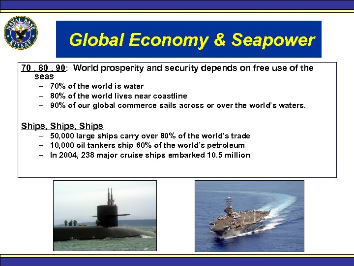 Global Economy & Seapower 70. 80. 90: World prosperity and security depends on free
