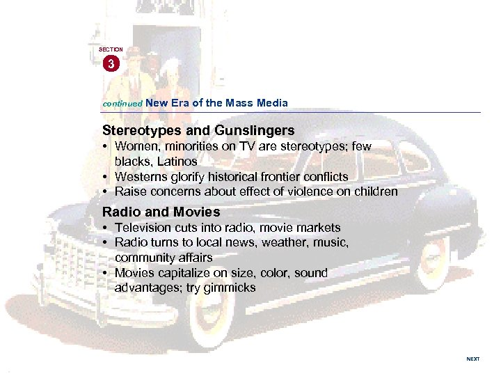 SECTION 3 continued New Era of the Mass Media Stereotypes and Gunslingers • Women,