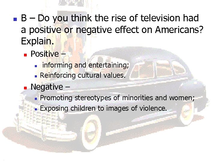 n B – Do you think the rise of television had a positive or
