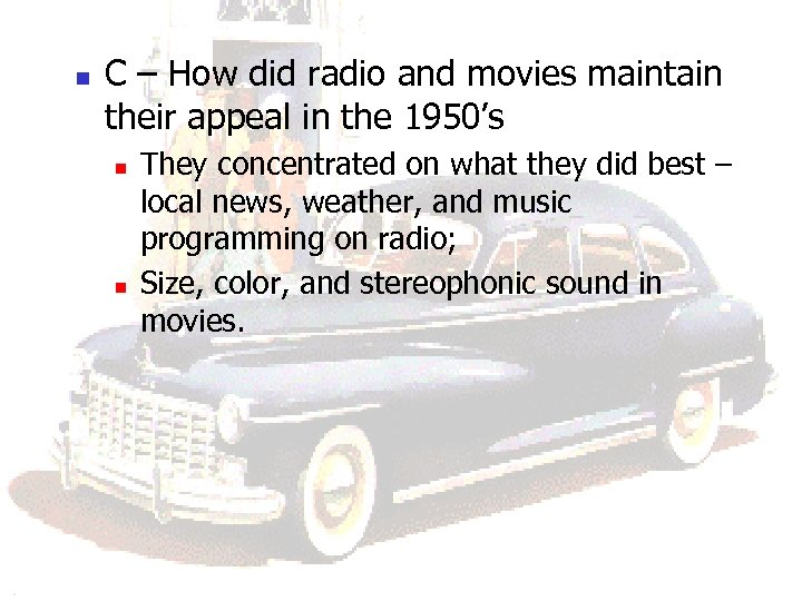 n C – How did radio and movies maintain their appeal in the 1950's